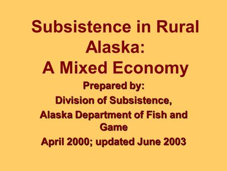 Importance of subsistence to alaskan residents meredith for Alaska department of fish and game