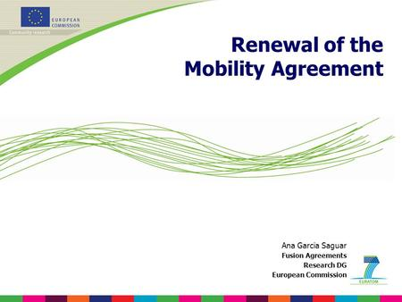 Ana Garcia Saguar Fusion Agreements Research DG European Commission Renewal of the Mobility Agreement.
