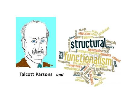 an introduction to the life of talcott parsons Parsons, talcott 1902-1979 bibliography [1] american sociologist talcott parsons [2], the youngest of five children, was born in colorado springs [3] in 1902 his father was a congregational minister, professor, and university president, and his mother was a progressive and a suffragist.