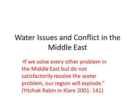 Water Issues and Conflict in the Middle East