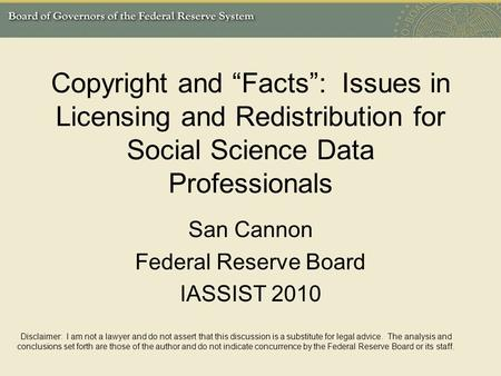 San Cannon Federal Reserve Board IASSIST 2010