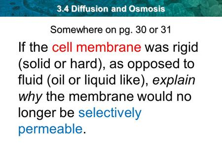 3.4 Diffusion and Osmosis Somewhere on pg. 30 or 31