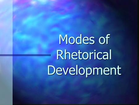 Modes of Rhetorical Development. Division or Analysis Terms are interchangeable Terms are interchangeable Allows you to slice a large or complicated subject.