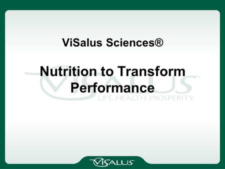 ViSalus Sciences® Nutrition to Transform Performance.