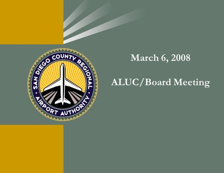 March 6, 2008 ALUC/Board Meeting. Airport Land Use Commission Meeting.