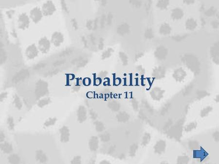 Probability Chapter 11 1. Independent Events Section 11.5 2.