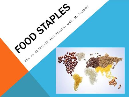FOOD STAPLES HFA 4C NUTRITION AND HEALTH- MRS. M. FILINOV.