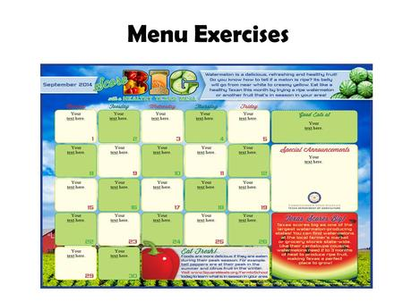 Menu Exercises. CACFP Meal Patterns Breakfast – Milk – Grain/Bread – Fruit/Vegetable Snack (2 of 4) – Milk – Grain/Bread – Fruit/Vegetable – Meat/Meat.
