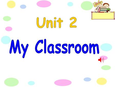 Book p.16 My Classroom I draw. I read. I write. I count. I play. I use the computer. I have fun in class.