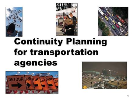 1 Continuity Planning for transportation agencies.