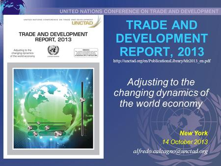 TRADE AND DEVELOPMENT REPORT, 2013  New York 14 October 2013 Adjusting.