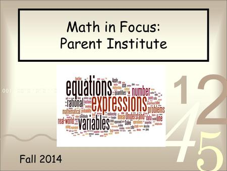 Fall 2014 Math in Focus: Parent Institute. Scavenger Hunt Insert picture Welcome parents! Please find a book and scavenger hunt on your table. We'll review.
