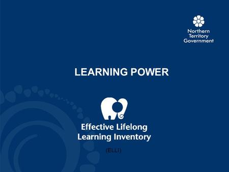 DEPARTMENT OF EMPLOYMENT, EDUCATION AND TRAINING www.deet.nt.gov.au LEARNING POWER (ELLI)