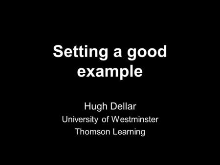 Hugh Dellar University of Westminster Thomson Learning