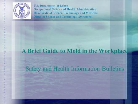 U.S. Department of Labor Occupational Safety and Health Administration Directorate of Science, Technology and Medicine Office of Science and Technology.