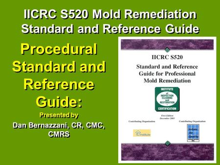 Procedural Standard and Reference Guide: Presented by Dan Bernazzani, CR, CMC, CMRS Procedural Standard and Reference Guide: Presented by Dan Bernazzani,
