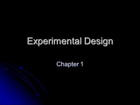 Experimental Design Chapter 1.