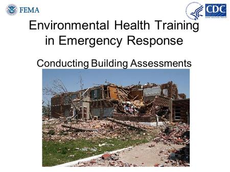 Environmental Health Training in Emergency Response Conducting Building Assessments.