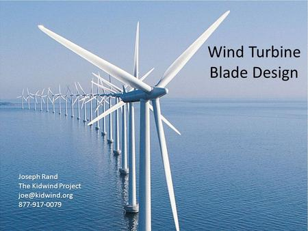 Wind Turbine Blade Design Joseph Rand The Kidwind Project