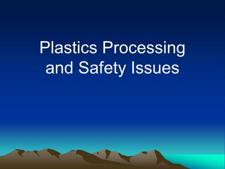 Plastics Processing and Safety Issues. Foam Processing.