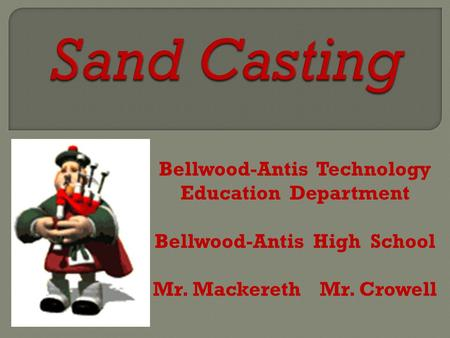 Bellwood-Antis Technology Education Department Bellwood-Antis High School Mr. Mackereth Mr. Crowell.