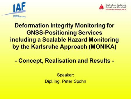 Deformation Integrity Monitoring for GNSS-Positioning Services including a Scalable Hazard Monitoring by the Karlsruhe Approach (MONIKA) - Concept, Realisation.
