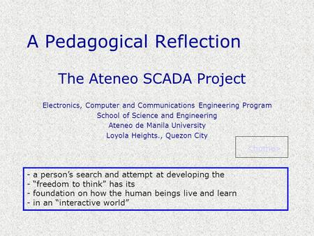 A Pedagogical Reflection The Ateneo SCADA Project Electronics, Computer and Communications Engineering Program School of Science and Engineering Ateneo.