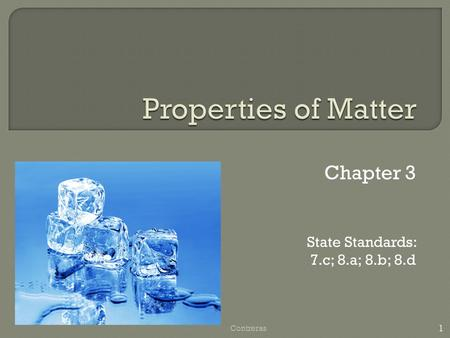 Chapter 3 State Standards: 7.c; 8.a; 8.b; 8.d 1 Contreras.