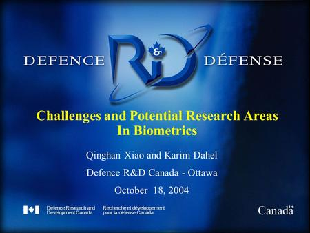 Defence Research and Development Canada Recherche et développement pour la défense Canada Canada Challenges and Potential Research Areas In Biometrics.