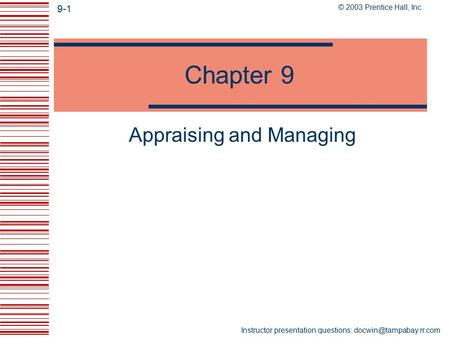 © 2003 Prentice Hall, Inc. 9-1 Instructor presentation questions: Chapter 9 Appraising and Managing.