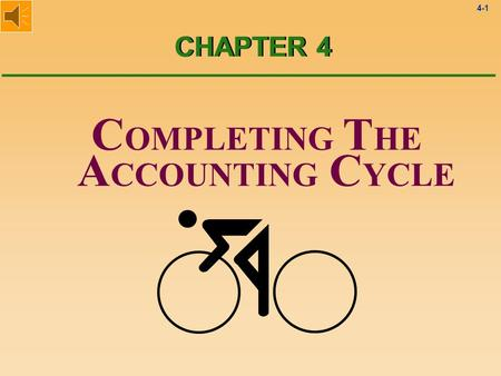 4-1 C OMPLETING T HE A CCOUNTING C YCLE CHAPTER 4.