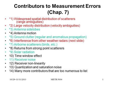 Contributors to Measurement Errors (Chap. 7) *1) Widespread spatial distribution of scatterers (range ambiguities) *2) Large velocity distribution (velocity.