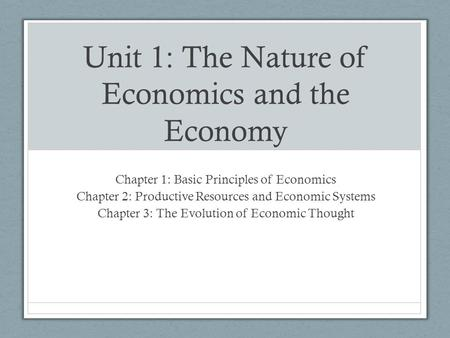 Unit 1: The Nature of Economics and the Economy