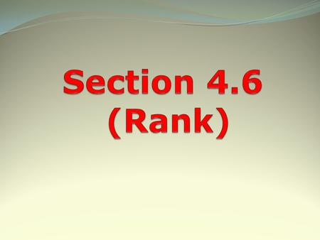 Section 4.6 (Rank).