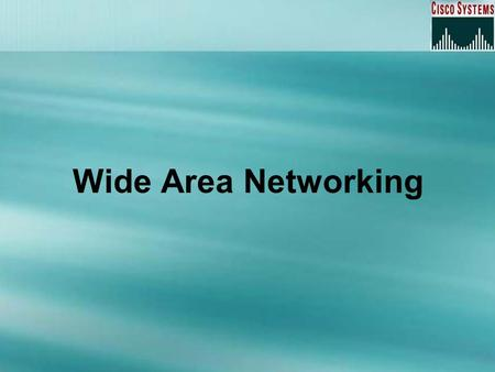 Wide Area Networking. Overview Defining WAN Terms WAN Connection Types High-Level Data-Link Control Point-to-Point Protocol Frame Relay ISDN.