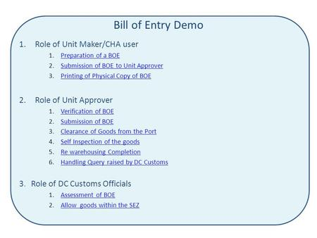 Bill of Entry Demo Role of Unit Maker/CHA user Role of Unit Approver