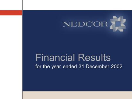 Financial Results for the year ended 31 December 2002.