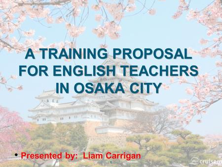 A TRAINING PROPOSAL FOR ENGLISH <strong>TEACHERS</strong> IN OSAKA CITY