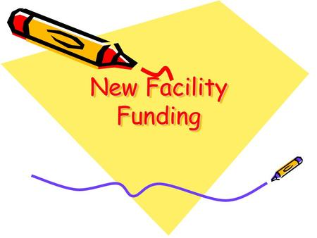 New Facility Funding. The Rules: The Good News The state allows kids to be counted as an additional.25 of a student for two years if the student attends.