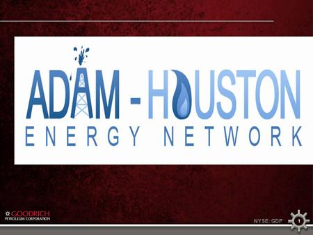 1 NYSE: GDP. 2 ATTRIBUTES OF THE OIL WINDOW OF THE EAGLE FORD SHALE ADAM – Houston November 19, 2010.