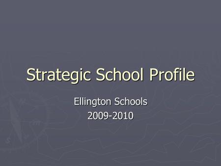 Strategic School Profile Ellington Schools 2009-2010.
