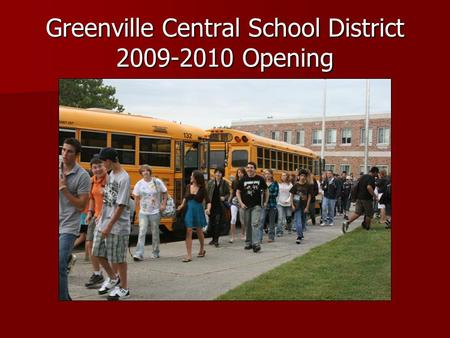 Greenville Central School District 2009-2010 Opening.