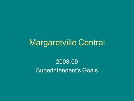 Margaretville Central 2008-09 Superintendent's Goals.