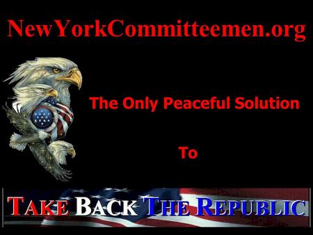 NewYorkCommitteemen.org The Only Peaceful Solution To.