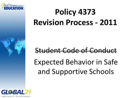 Policy 4373 Revision Process - 2011 Student Code of Conduct Expected Behavior in Safe and Supportive Schools.