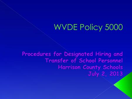  Policy released on June 14, 2013  Currently on public comment period  Effective July 1, 2013, subject to change  Applies ONLY to classroom teaching.