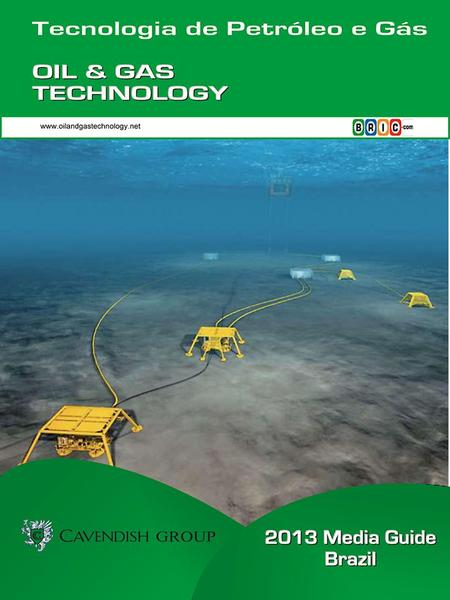 www.oilandgastechnology.net The outlook for the Brazilian oil and gas industry going for 2013 and beyond is very promising indeed. Crude oil production.