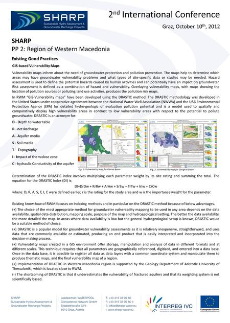 2 nd International Conference Graz, October 10 th, 2012 SHARP PP 2: Region of Western Macedonia Fig. 1: Vulnerability map for Florina Basin GIS-based Vulnerability.