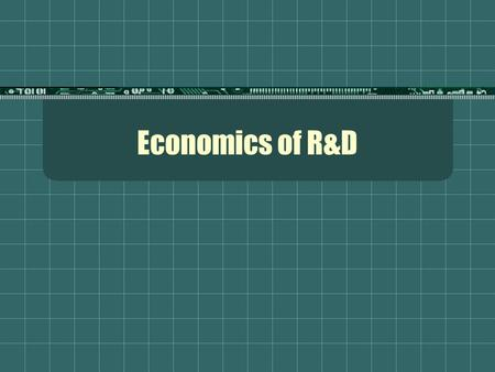 Economics of R&D. Innovation, Incentives and <strong>Market</strong> <strong>Structure</strong>  The incentive to innovate  In a pioneering article published in 1962, Kenneth Arrow asked.