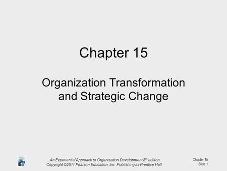 Organization Transformation and Strategic Change